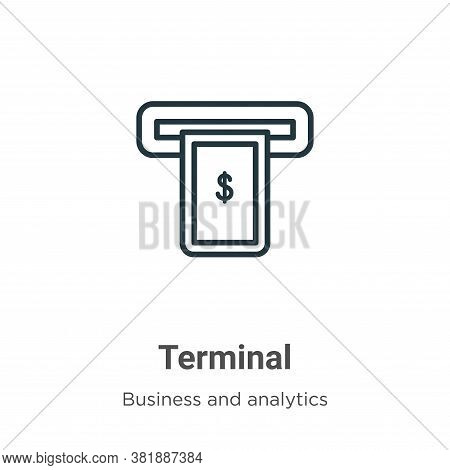 Terminal icon isolated on white background from business collection. Terminal icon trendy and modern