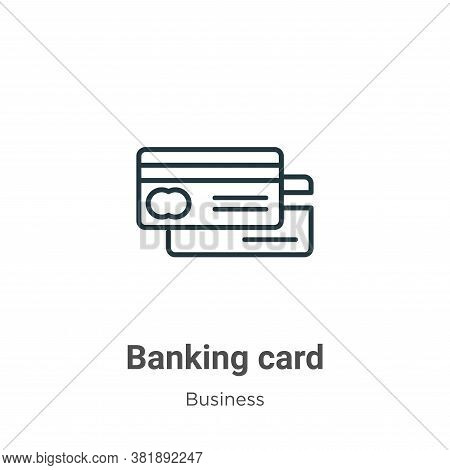 Banking card icon isolated on white background from business collection. Banking card icon trendy an