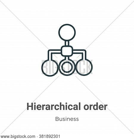 Hierarchical order icon isolated on white background from business collection. Hierarchical order ic