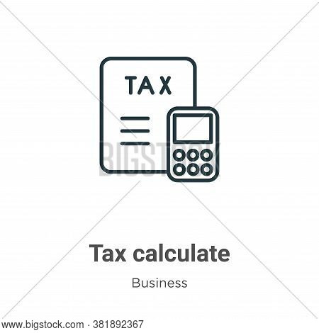 Tax calculate icon isolated on white background from business collection. Tax calculate icon trendy