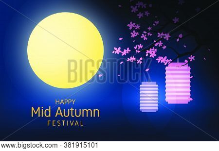 Happy Mid Autumn Festival In Night With The Big Moon.