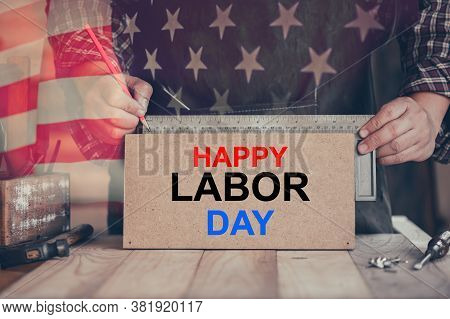 Happy Labor Day Background. Independence And Memorial Day In America And Usa. Engineer And Worker To