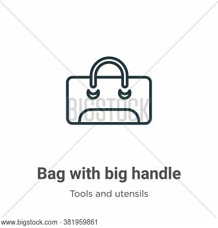 Bag with big handle icon isolated on white background from tools and utensils collection. Bag with b