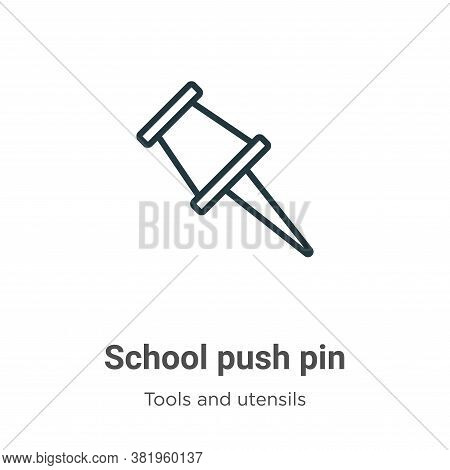 School push pin icon isolated on white background from tools and utensils collection. School push pi