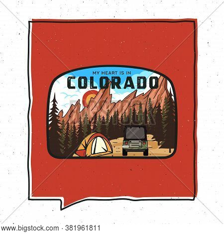 Vintage Adventure Colorado Badge Illustration Design. Outdoor Us State Emblem With Mountain, Tent An