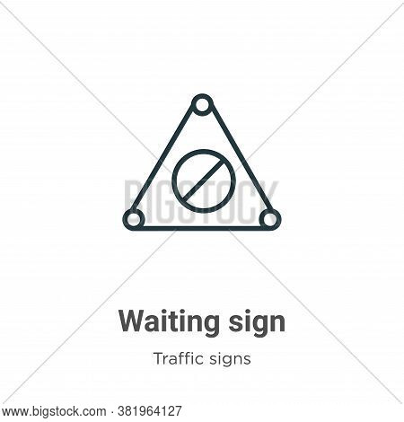 Waiting sign icon isolated on white background from traffic signs collection. Waiting sign icon tren