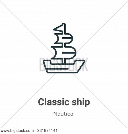 Classic ship icon isolated on white background from nautical collection. Classic ship icon trendy an
