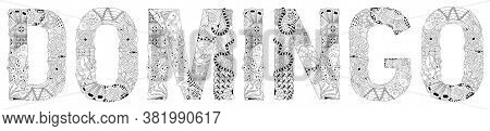 Word Domingo. Sunday In Spanish. Vector Decorative Zentangle Object For Coloring