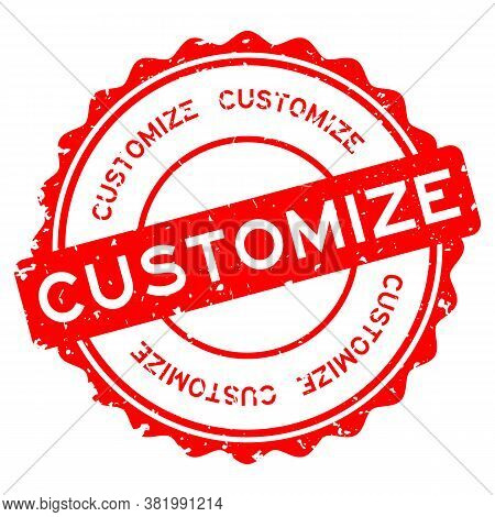 Grunge Red Customize Word Round Rubber Seal Stamp On White Background