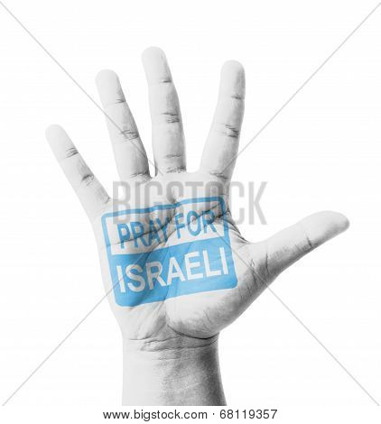 Open Hand Raised, Pray For Israeli Sign Painted, Multi Purpose Concept - Isolated On White Backgroun