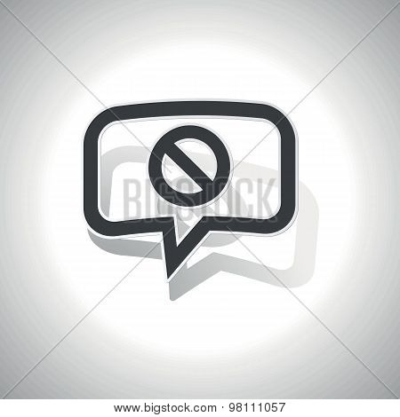 Curved NO sign message icon
