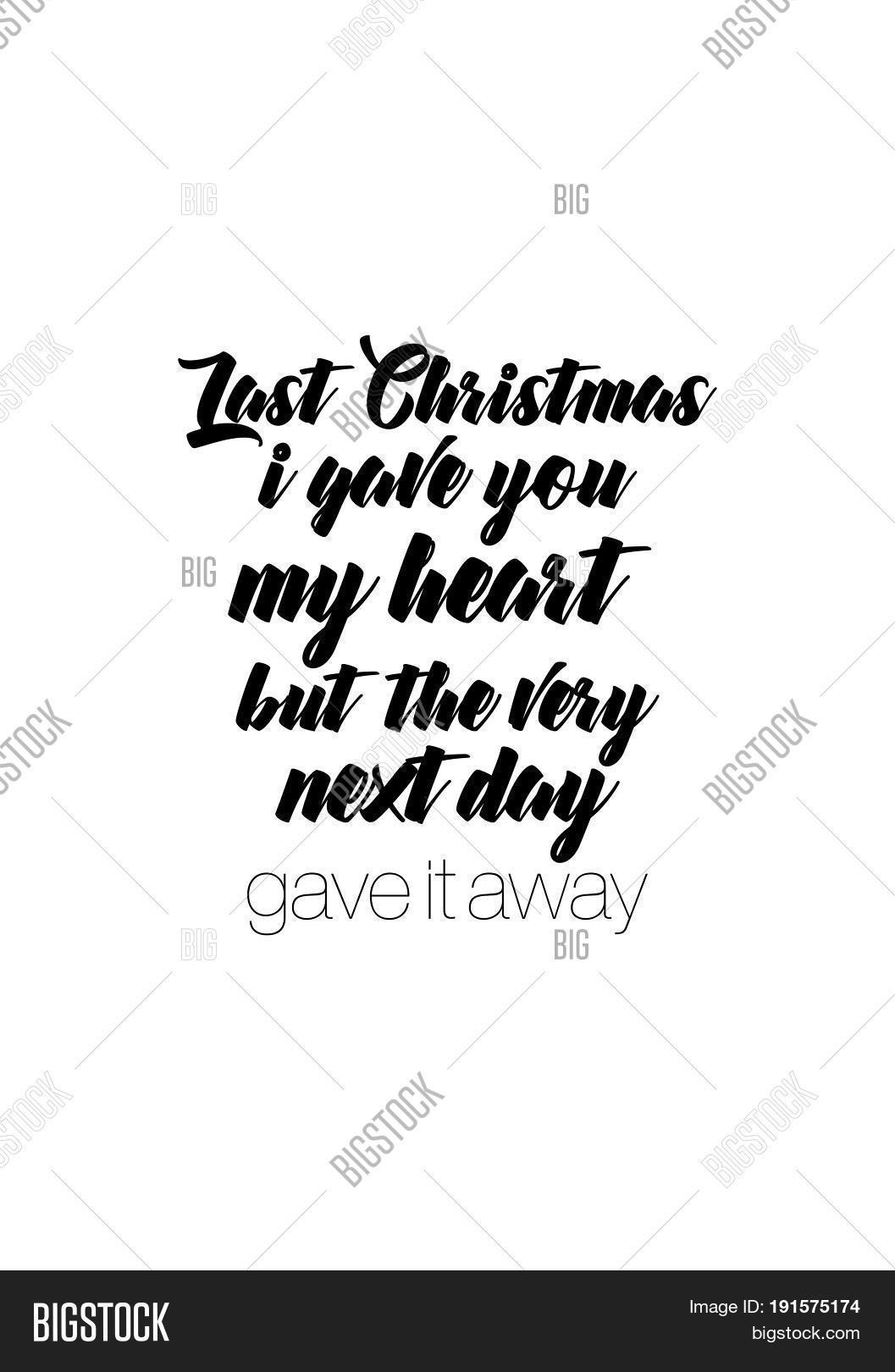 isolated calligraphy on white background quote about winter and christmas last christmas i - Last Christmas I Gave You My Heart