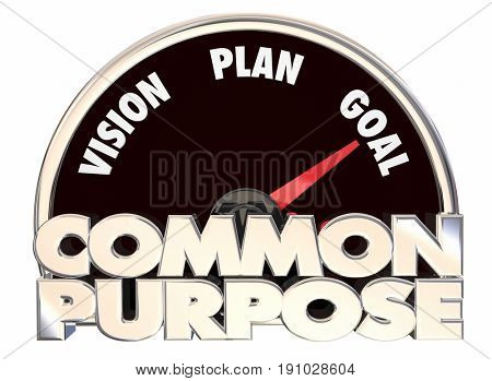 Common Purpose Vision Plan Goal Speedometer Cause 3d Illustration
