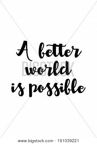 Isolated calligraphy on white background. Quote about winter and Christmas. A better world is possible.