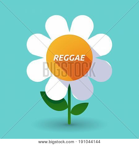 Long Shadow Flower With    The Text Reggae