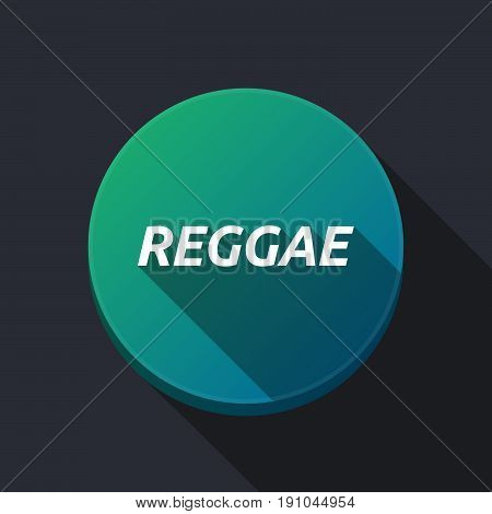 Long Shadow Round Buttonwith    The Text Reggae