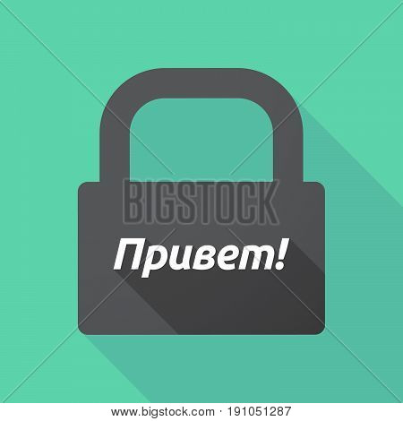 Long Shadow Lock With  The Text Hello In The Russian Language
