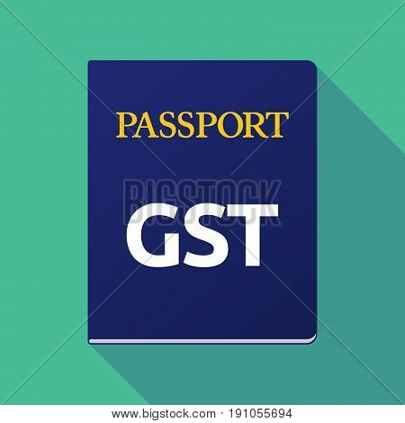 Long Shadow Passport With  The Goods And Service Tax Acronym Gst