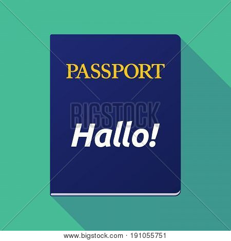 Long Shadow Passport With  The Text Hello! In The German Language