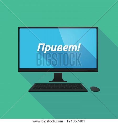 Long Shadow Computer With  The Text Hello In The Russian Language