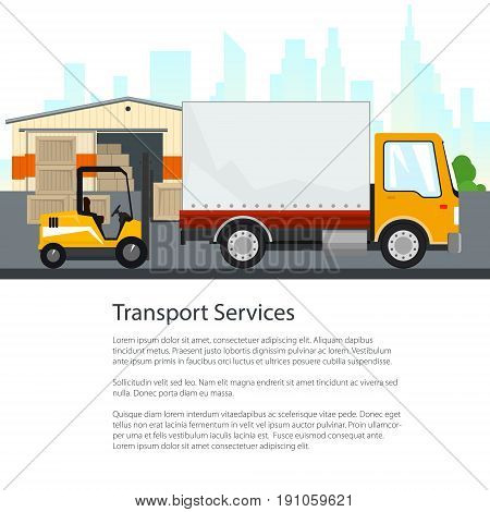 Poster Warehouse and Transport Services , Warehouse with Forklift Truck and Lorry on the Background of the City , Flyer Unloading or Loading of Goods and Text, Brochure Design, Vector Illustration