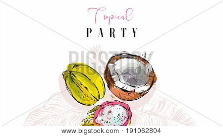 Hand drawn vector abstract artistic tropic party invitation header with exotic fruits coconut, papaya, carambola , dragon fruit and modern calligraphy quote Tropical Party isolated on white background.