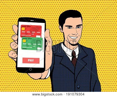 Vector businessman with a smartphone in pop art style. Close-up view of a phone screen with running payment application. Concept of e-commerce and mobile payment