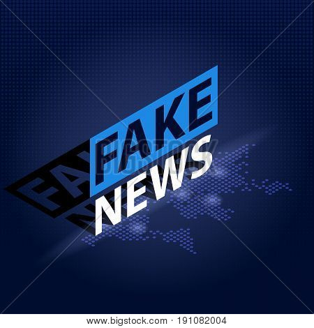 Fake News headline in blue dotted world map background. Isometric Vector illustration.