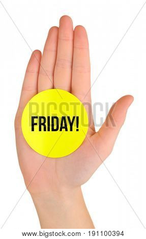 Woman holding sticker with word FRIDAY on white background