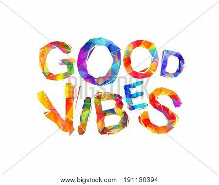 Good Vibes. Triangular Letters