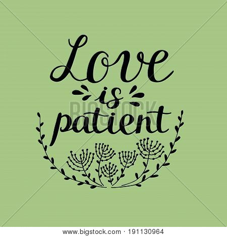 Hand lettering Love is patient. Poster. Biblical background. Declaration of love. Valentine s day.
