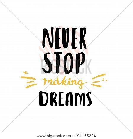 Never stop dreaming typographical poster hand drawn lettering unique art