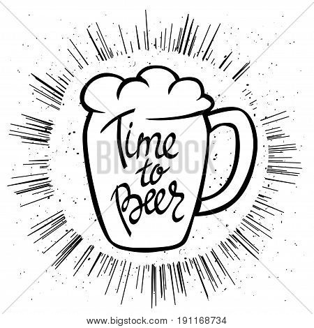 Time to Beer. Hand-lettering typographic poster. Vector illustration. Hand-written text inside mug of beer. Could be used for Oktoberfest advertising, posters, t-shirts design, flyers etc