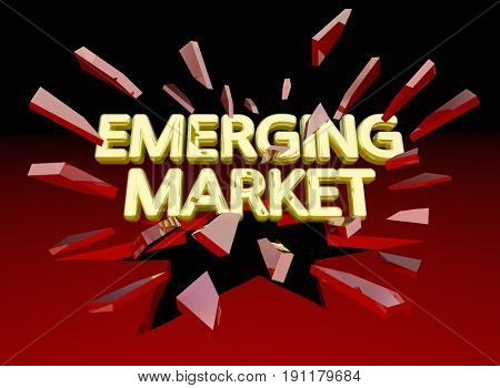 Emerging Market Words Breaking Glass New Growth Area 3d Illustration