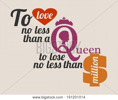 Vintage queen silhouette. Medieval queen profile. Silhouette of a female head. Royal emblem with Q letter. Quote to love no less than a queen to lose no less than million text. Motivation quote