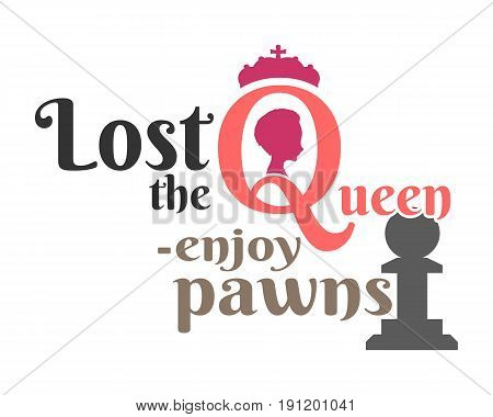 Vintage queen silhouette. Medieval queen profile. Elegant silhouette of a female head. Vector Illustration. Royal emblem with Q letter. Quote lost the queen enjoy pawns text. Motivation quote vector.