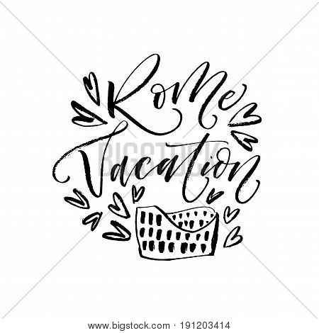 Rome vacation postcard. Ink illustration. Modern brush calligraphy. Isolated on white background.