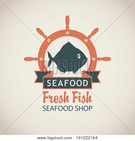 Vector emblem or banner for seafood shop with a fish a ship helm inscription fresh fish and words on the beige background in retro style.