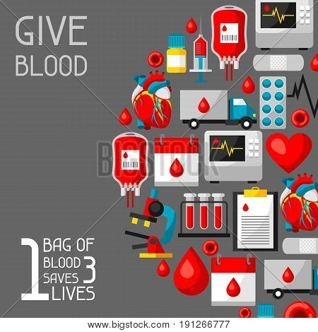 1 bag of blood saves 3 lives. Background with blood donation items. Medical and health care objects.