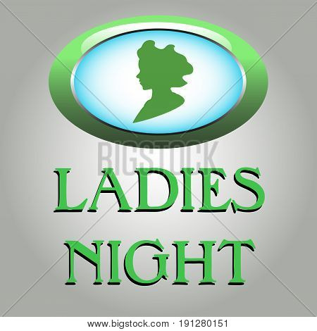 Colorful illustration with a green sign for women and the text ladies night written bellow with green letters