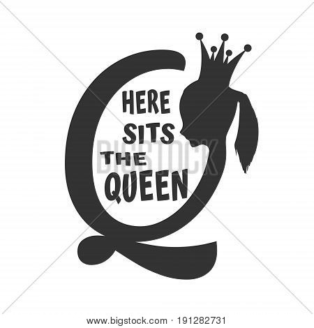 Vintage queen silhouette. Medieval queen profile. Elegant silhouette of a female head. Vector Illustration. Royal emblem with Q letter. Quote here sits the queen text. Motivation quote vector.