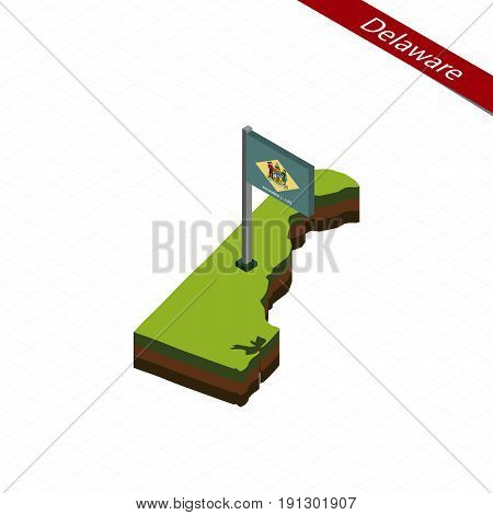 Delaware Isometric Map And Flag. Vector Illustration.