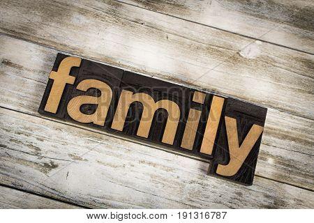 Family Letterpress Word On Wooden Background