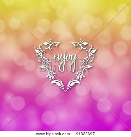 Enjoy hand lettering handmade vector calligraphy. Handwritten letters with filigree floral frames for design of invitations, greeting, wedding cards on bokeh background. Typographical background