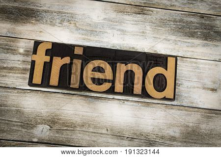Friend Letterpress Word On Wooden Background