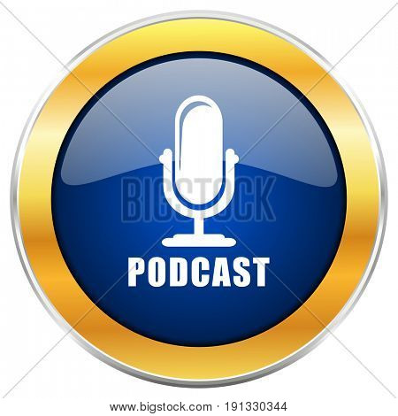 Podcast blue web icon with golden chrome metallic border isolated on white background for web and mobile apps designers.