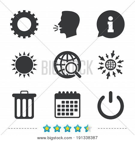 Globe magnifier glass and cogwheel gear icons. Recycle bin delete and power sign symbols. Information, go to web and calendar icons. Sun and loud speak symbol. Vector