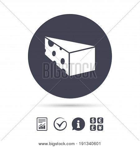 Cheese sign icon. Slice of cheese symbol. Triangle cheese with holes. Report document, information and check tick icons. Currency exchange. Vector