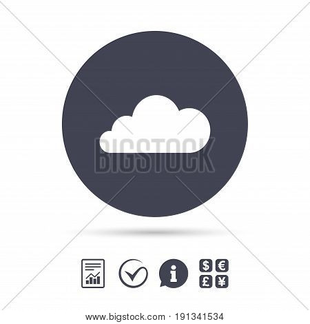 Cloud sign icon. Data storage symbol. Report document, information and check tick icons. Currency exchange. Vector