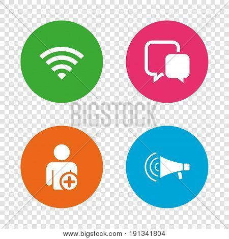 Wifi and chat bubbles icons. Add user and megaphone loudspeaker symbols. Communication signs. Round buttons on transparent background. Vector